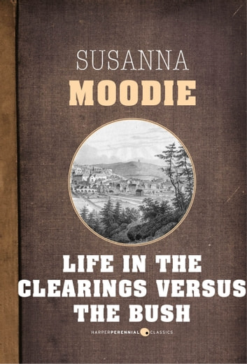 Life In The Clearings Versus The Bush by Susanna Moodie Ebook/Pdf Download