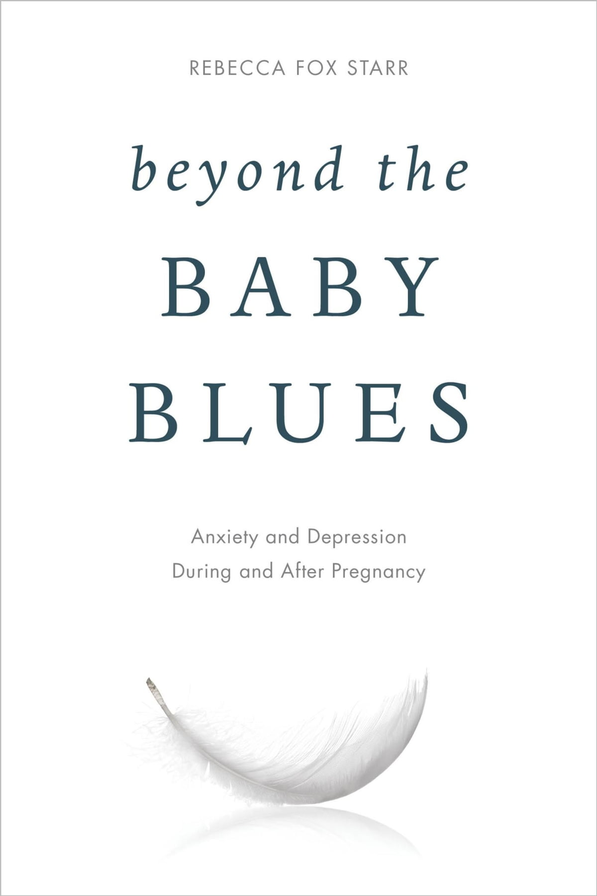 Beyond the Baby Blues eBook by Rebecca Fox Starr