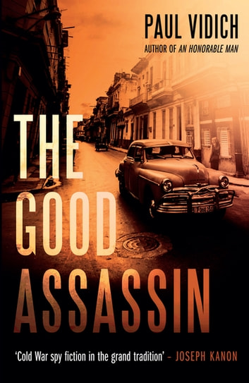 The Good Assassin by Paul Vidich Ebook/Pdf Download
