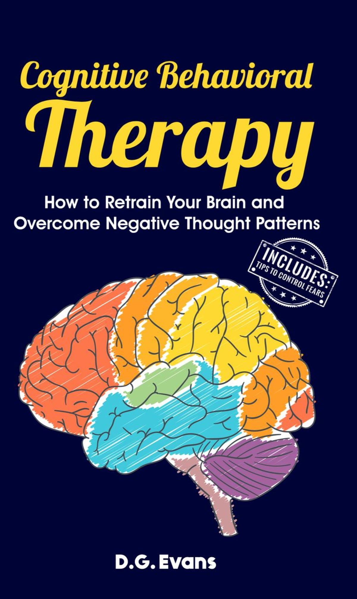 Cognitive Behavioral Therapy How To Retrain Your Brain
