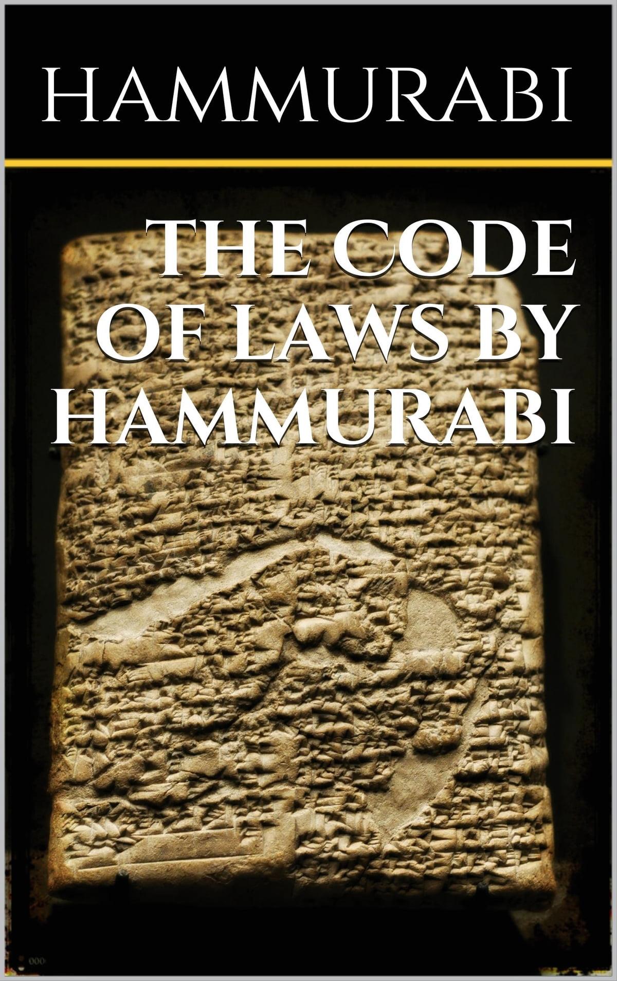 The Code Of Laws By Hammurabi Ebook By Hammurabi Hammurabi
