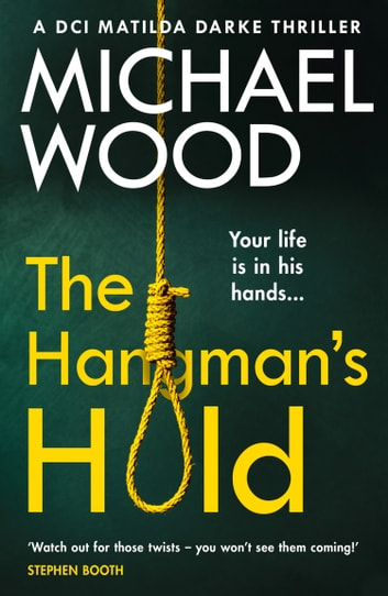 The Hangmans Hold (DCI Matilda Darke Thriller, Book 4) by Michael Wood Ebook/Pdf Download