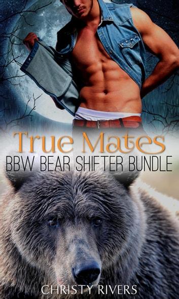 True Mates Bbw Bear Shifter Bundle Ebook By Christy Rivers