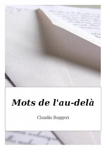 Mots de l'au-del by Claudio Ruggeri Ebook/Pdf Download
