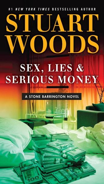 Sex, Lies & Serious Money by Stuart Woods Ebook/Pdf Download