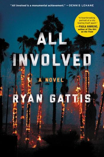 All Involved by Ryan Gattis Ebook/Pdf Download