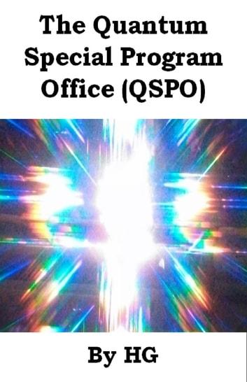 The Quantum Special Program Office (Qspo) by H G Ebook/Pdf Download