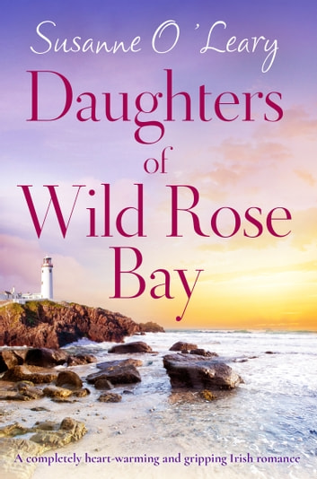 Daughters of Wild Rose Bay by Susanne O'Leary Ebook/Pdf Download