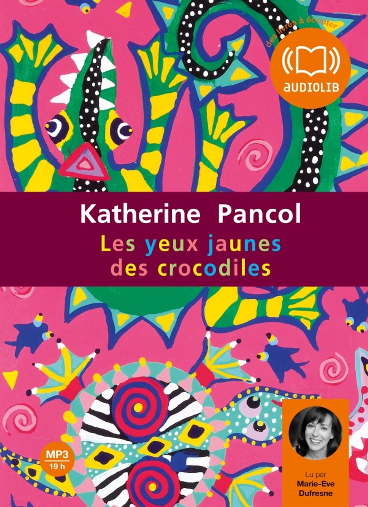 Les Yeux Jaunes Des Crocodiles Livre : jaunes, crocodiles, livre, Jaunes, Crocodiles, Audiobook, Katherine, Pancol, 9782356413376, Rakuten, Canada