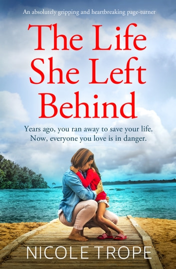 The Life She Left Behind by Nicole Trope Ebook/Pdf Download