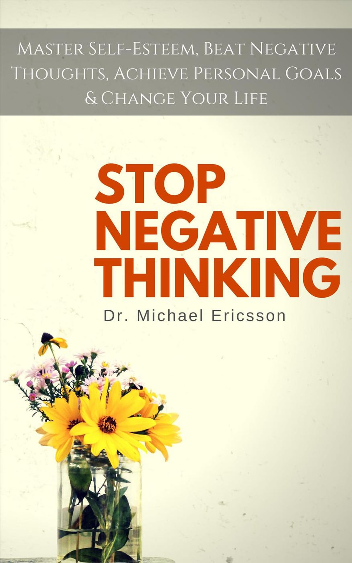 Stop Negative Thinking Master Self Esteem Beat Negative