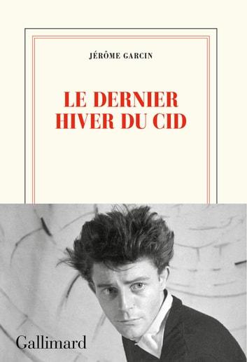 Le Dernier Hiver Du Cid : dernier, hiver, Dernier, Hiver, EBook, Jérôme, Garcin, 9782072797309, Rakuten, Suisse