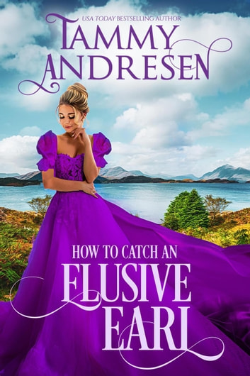 How to Catch an Elusive Earl by Tammy Andresen Ebook/Pdf Download