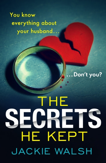 The Secrets He Kept by Jackie Walsh Ebook/Pdf Download