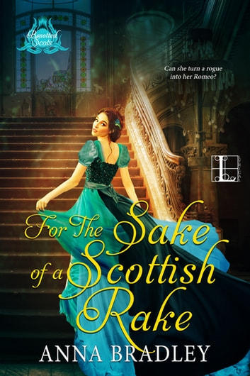 For the Sake of a Scottish Rake by Anna Bradley Ebook/Pdf Download