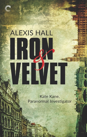 Iron & Velvet by Alexis Hall Ebook/Pdf Download