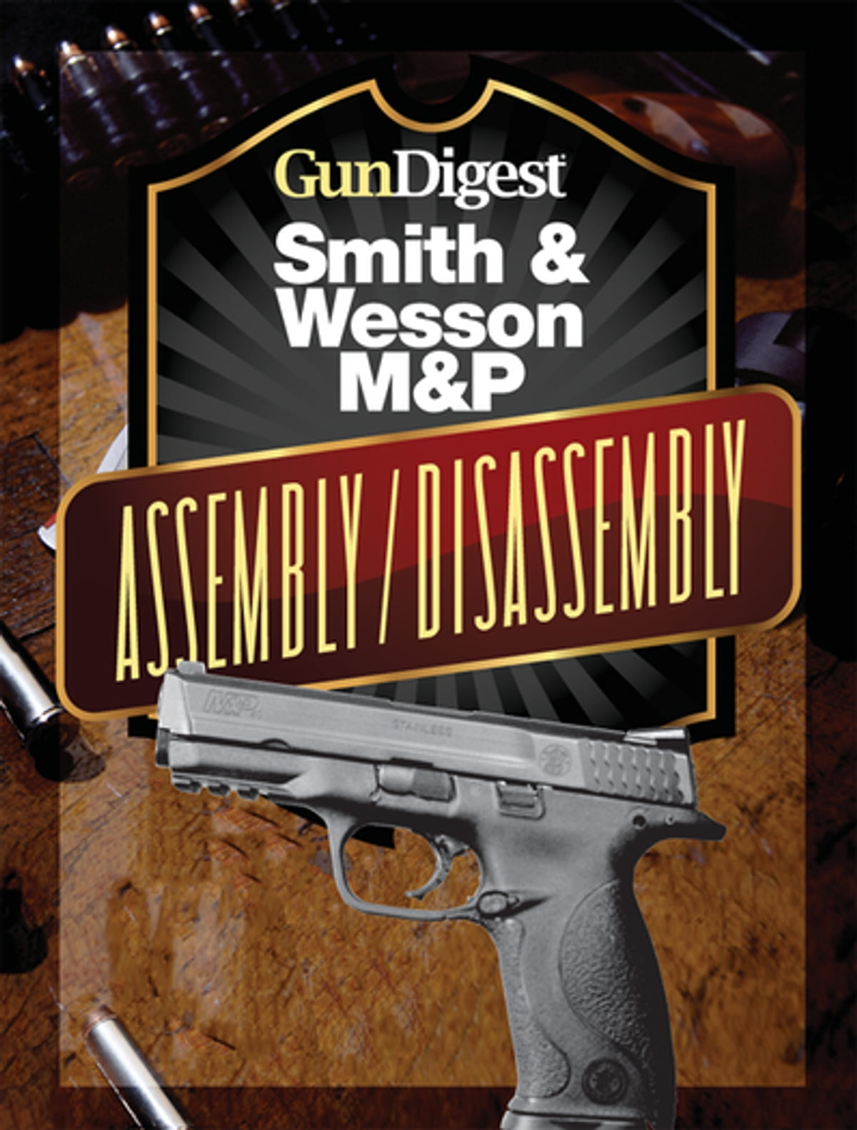 hight resolution of gun digest smith wesson m p assembly disassembly instructions ebook by j b wood 9781440231759 rakuten kobo