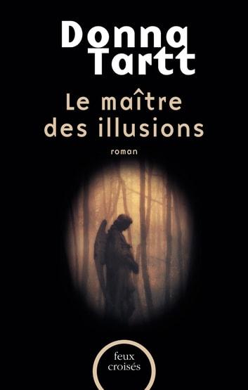 Les Maîtres De L'illusion Avis : maîtres, l'illusion, Maître, Illusions, EBook, Donna, TARTT, 9782259222259, Rakuten, Canada