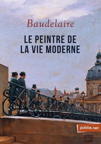 Baudelaire Le Peintre De La Vie Moderne : baudelaire, peintre, moderne, Peintre, Moderne, EBook, Charles, Baudelaire, 9782814550391, Rakuten, United, States