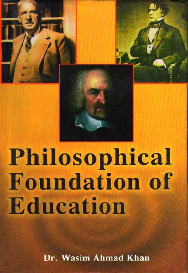Philosophical Foundation Of Education Ebook Dr. Wasim