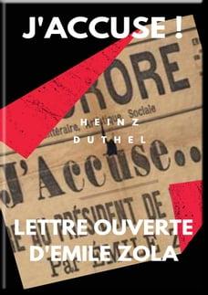 MON AMI EMILE ZOLA. J'ACCUSE ! LETTRE OUVERTE D'EMILE ZOLA: Émile Zola J'accuse! Lettre à Monsieur…