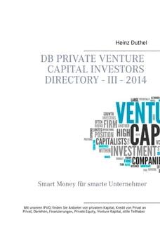DB Private Venture Capital Investors Directory - III - 2014: Smart Money für smarte Unternehmer