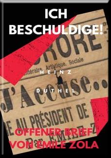 Mein Freund Emile Zola. ICH BESCHULDIGE! OFFENER BRIEF VON EMILE ZOLA: Brief an Monsieur Félix…