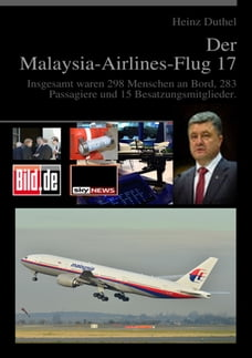 Der Malaysia-Airlines-Flug 17: Insgesamt waren 298 Menschen an Bord, 283 Passagiere und 15…