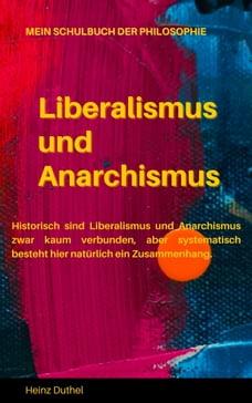 Mein Schulbuch der Philosophie LIBERALISMUS UND ANARCHISMUS: Vielmehr ist für ihn der Staat selbst…