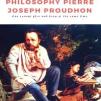 Political Philosophy Pierre Joseph Proudhon: One cannot give and keep at the same time