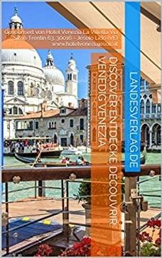 DISCOVER ENTDECKE DÉCOUVRIR: VENEDIG VENEZIA: Gesponsert von Hotel Venezia La Villetta Via Silvio…