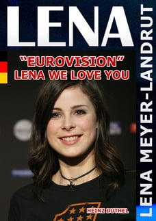 """Lena Meyer-Landrut: """"Eurovision - Du bist Deutschland""""!"""
