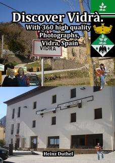 Discover Vidrà comarca of Osona in Catalonia, Spain: With 360 high quality Photographs, Vidra.