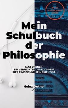 Mein Schulbuch der Philosophie MAX STIRNER: EIN VERFECHTER DES EGOISMUS - DER EINZIGE UND SEIN…