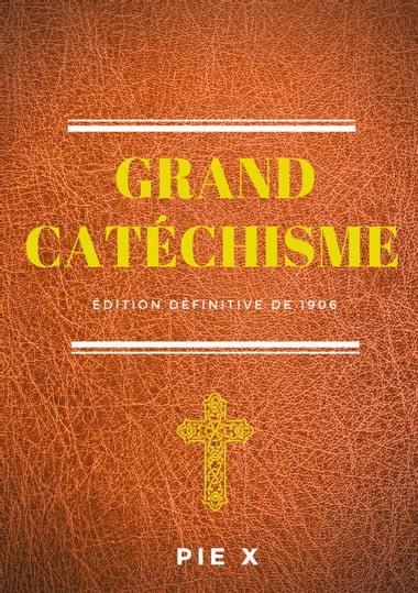 Catéchisme De Saint Pie X : catéchisme, saint, Grand, Catéchisme:, Catéchisme, Saint, (édition, Définitive, 1906), EBook, Edition, Www.chapters.indigo.ca