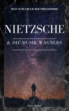 Mein Schulbuch der Philosophie . Friedrich Nietzsche und die Musik Wagners: Erstens das Leiden an…
