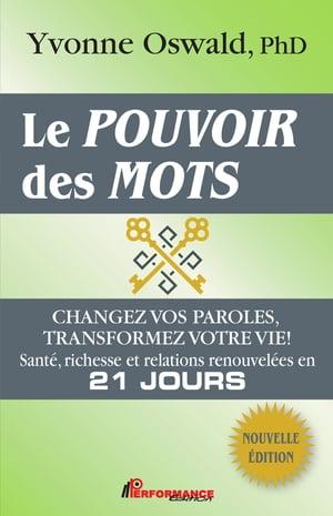 Le Pouvoir Et La Vie : pouvoir, Pouvoir, Changez, Paroles,, Transformez, Votre, Vie!:, Santé,, Richesse, Relations, Ren..., EBook, Edition, Www.chapters.indigo.ca