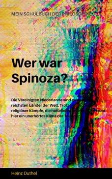 MEIN SCHULBUCH DER PHILOSOPHIE Wer war Spinoza?: Spinoza Begründer der modernen Philosophie des…