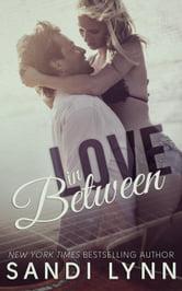 Love In Between (Love Series, #1)