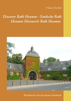 Discover Rath Heumar - Entdecke Rath Heumar Découvrir Rath Heumar: Photobook Livre de photos…
