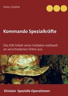 Kommando Spezialkräfte 3 - Division Spezielle Operationen: Das KSK bildet seine Soldaten weltweit…