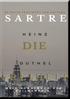 Mein Schulbuch der Philosophie . Jean-Paul Sartre: Die Freiheit de facto Faktizität und Geltung