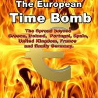 Euro Crash. The European Time Bomb.: The Spread beyond Greece, Ireland, Portugal, Spain, United…