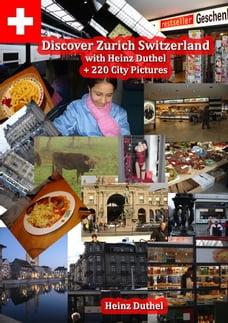 Discover Zürich, Switzerland Amazing Photoreportage: Heinz Duthel + 220 City Pictures