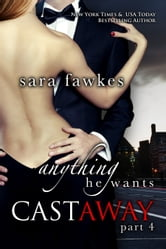 Anything He Wants: Castaway #4
