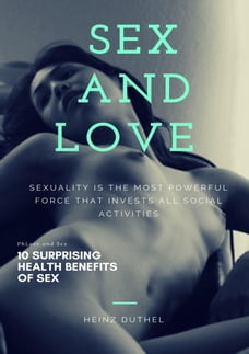 Sex and love . Sexuality is the most powerful force that invests all social activities: 10…