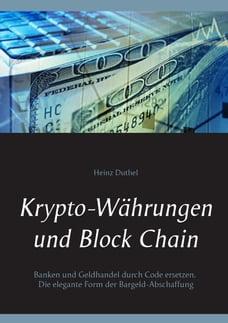 Krypto-Währungen und Block Chain: Kapitalisten durch Code ersetzen. Die elegante Form der Bargeld…