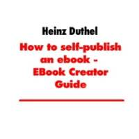 How to self-publish an ebook - EBook Creator Guide: Easy, fast and perfect!