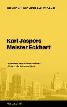 Mein Schulbuch der Philosophie KARL JASPERS - MEISTER ECKHART: JASPERS ODER DAS FRUCHTBARE…