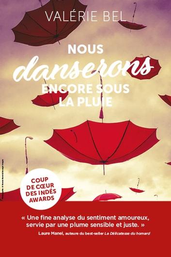 Nous danserons encore sous la pluie by Valrie Bel Ebook/Pdf Download